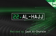 22. Al-Hajj – Decoding The Quran – Ahmed Hulusi
