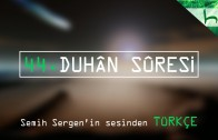 44 – Duhân Sûresi – Kur'ân-ı Kerîm Çözümü – Ahmed Hulusi
