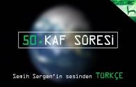 50 – Kaf Sûresi – Kur'ân-ı Kerîm Çözümü – Ahmed Hulusi