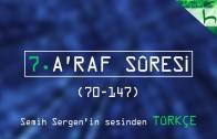 7 – A'raf Sûresi (070-147) – Kur'ân-ı Kerîm Çözümü – Ahmed Hulusi