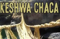 Keshwa Chaca – The Last Incan Grass Bridge
