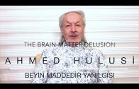 The Brain-Matter Delusion – Ahmed Hulusi