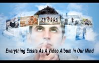Everything Exists As A Video Album In Our Mind by Ahmed Hulusi