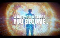 WHAT YOU CHOOSE, YOU BECOME…. SO CHOOSE WISELY!