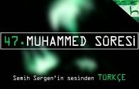47 – Muhammed Sûresi – Kur'ân-ı Kerîm Çözümü – Ahmed Hulusi