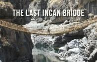 The Last Incan Bridge   100 Wonders   Atlas Obscura