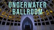 Underwater Ballroom | 100 Wonders | Atlas Obscura