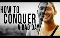 HOW TO OVERCOME A REALLY BAD DAY